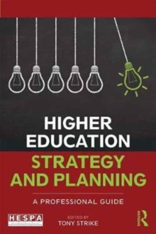 Higher Education Strategy and Planning : A Professional Guide, Paperback Book