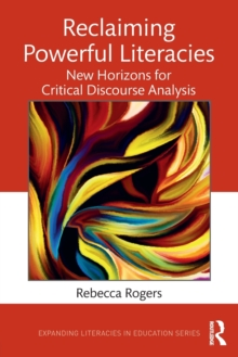 Reclaiming Powerful Literacies : New Horizons for Critical Discourse Analysis, Paperback / softback Book