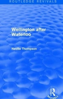 Wellington after Waterloo, Paperback / softback Book