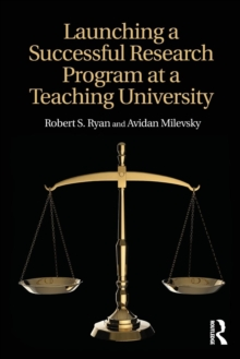 Launching a Successful Research Program at a Teaching University, Paperback / softback Book
