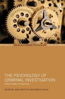 The Psychology of Criminal Investigation : From Theory to Practice, Hardback Book