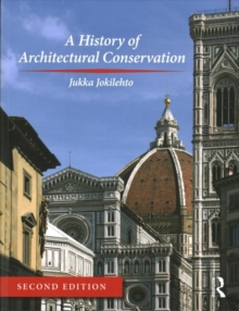 A History of Architectural Conservation, Paperback / softback Book
