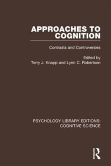 Approaches to Cognition : Contrasts and Controversies, Hardback Book