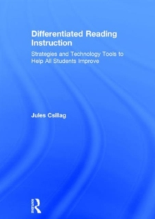 Differentiated Reading Instruction : Strategies and Technology Tools to Help All Students Improve, Hardback Book