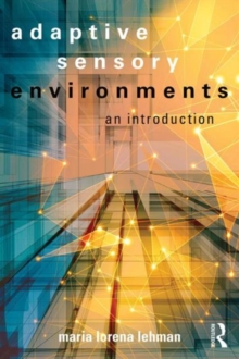 Adaptive Sensory Environments : An Introduction, Paperback Book