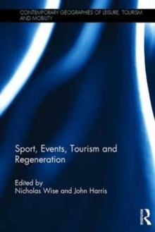 Sport, Events, Tourism and Regeneration, Hardback Book