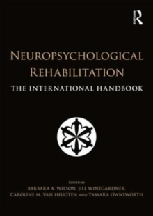 Neuropsychological Rehabilitation : The International Handbook, Paperback / softback Book