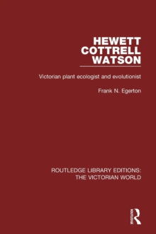 Hewett Cottrell Watson : Victorian Plant Ecologist and Evolutionist, Paperback / softback Book