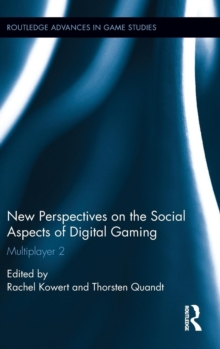 New Perspectives on the Social Aspects of Digital Gaming : Multiplayer 2, Hardback Book