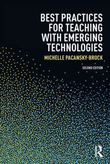 Best Practices for Teaching with Emerging Technologies, Paperback / softback Book