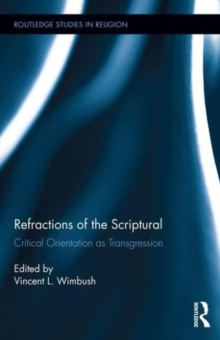 Refractions of the Scriptural : Critical Orientation as Transgression, Hardback Book