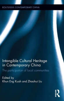 Intangible Cultural Heritage in Contemporary China : The participation of local communities, Hardback Book