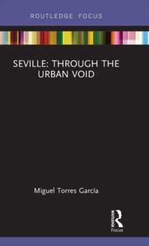 Seville: Through the Urban Void, Hardback Book