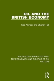 Oil and the British Economy, Hardback Book