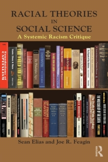 Racial Theories in Social Science : A Systemic Racism Critique, Paperback Book