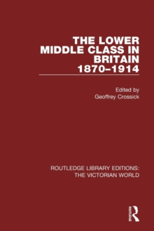 The Lower Middle Class in Britain 1870-1914, Paperback / softback Book