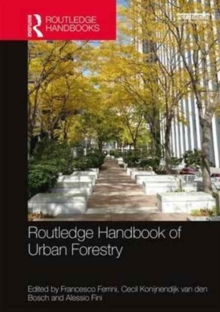 Routledge Handbook of Urban Forestry, Hardback Book