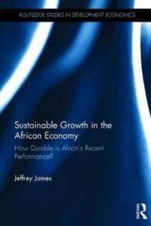 Sustainable Growth in the African Economy : How Durable is Africa's Recent Performance?, Hardback Book