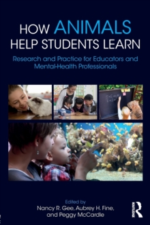 How Animals Help Students Learn : Research and Practice for Educators and Mental-Health Professionals, Paperback Book