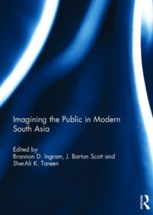 Imagining the Public in Modern South Asia, Hardback Book