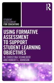 Using Formative Assessment to Support Student Learning Objectives, Paperback / softback Book