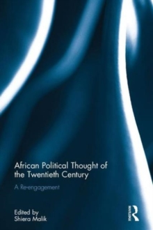 African Political Thought of the Twentieth Century : A Re-engagement, Hardback Book