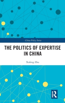 The Politics of Expertise in China, Hardback Book