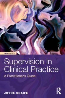 Supervision in Clinical Practice : A Practitioner's Guide, Paperback / softback Book