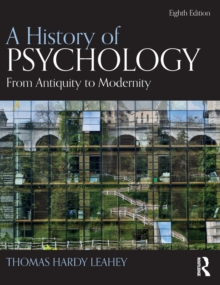 A History of Psychology : From Antiquity to Modernity, Hardback Book