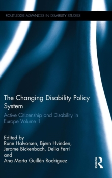 The Changing Disability Policy System : Active Citizenship and Disability in Europe Volume 1, Hardback Book