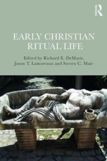Early Christian Ritual Life, Paperback / softback Book