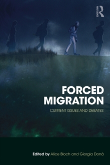 Forced Migration : Current Issues and Debates, Paperback / softback Book