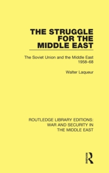 The Struggle for the Middle East : The Soviet Union and the Middle East, 1958-68, Hardback Book