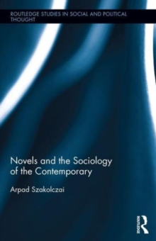 Novels and the Sociology of the Contemporary, Hardback Book
