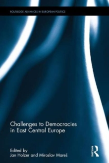 Challenges to Democracies in East Central Europe, Hardback Book
