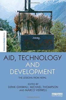 Aid, Technology and Development : The Lessons from Nepal, Hardback Book