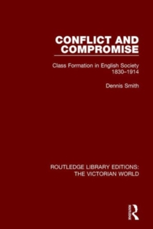 Conflict and Compromise : Class Formation in English Society 1830-1914, Hardback Book