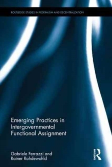 Emerging Practices in Intergovernmental Functional Assignment, Hardback Book