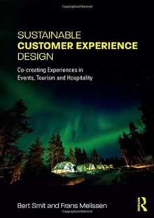 Sustainable Customer Experience Design : Co-creating Experiences in Events, Tourism and Hospitality, Paperback / softback Book