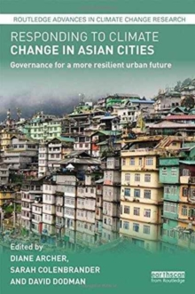 Responding to Climate Change in Asian Cities : Governance for a more resilient urban future, Hardback Book