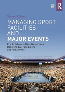 Managing Sport Facilities and Major Events : Second Edition, Paperback / softback Book