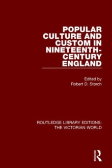 Popular Culture and Custom in Nineteenth-Century England, Hardback Book