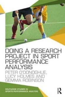 Doing a Research Project in Sport Performance Analysis, Paperback / softback Book
