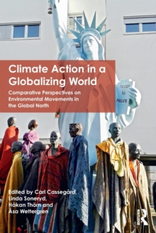 Climate Action in a Globalizing World : Comparative Perspectives on Environmental Movements in the Global North, Paperback / softback Book