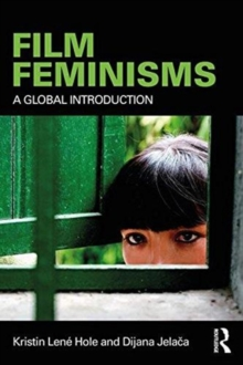 Film Feminisms : A Global Introduction, Paperback / softback Book
