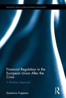 Financial Regulation in the European Union After the Crisis : A Minskian Approach, Hardback Book
