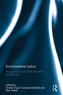 Environmental Justice : An Issue for Social Work Education and Practice, Hardback Book