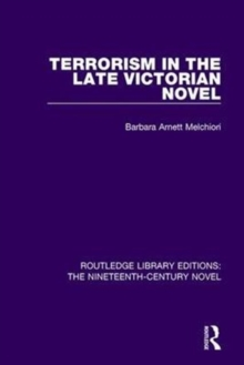 Terrorism in the Late Victorian Novel, Hardback Book