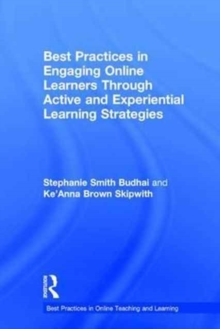 Best Practices in Engaging Online Learners Through Active and Experiential Learning Strategies, Hardback Book