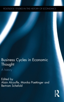 Business Cycles in Economic Thought : A history, Hardback Book